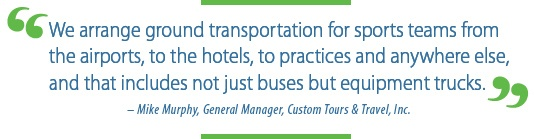 """""""We arrange ground transportation for sports teams from the airports, to the hotels, practices and anywhere else..."""""""
